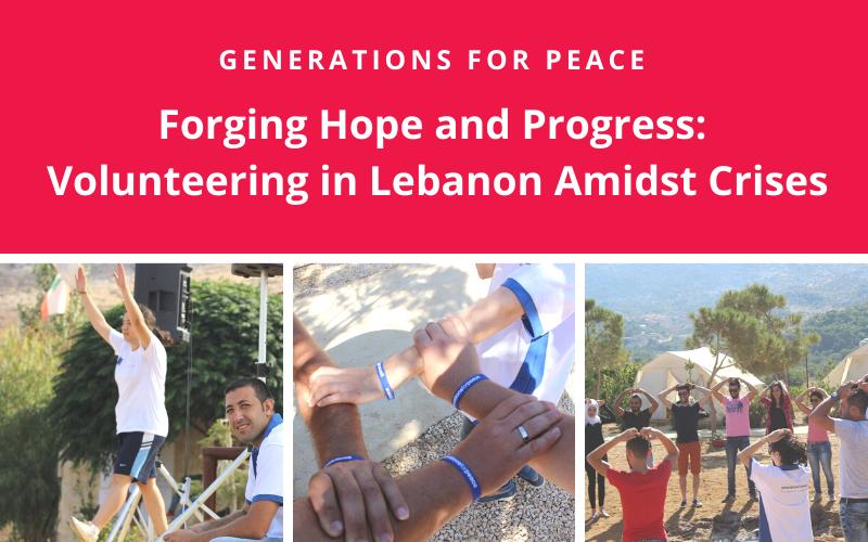 Forging Hope and Progress | Volunteering in Lebanon Amidst Crises